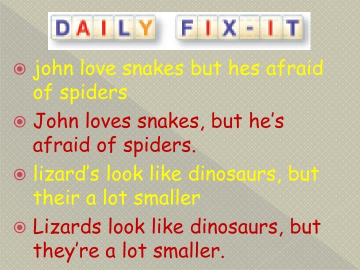 john love snakes but