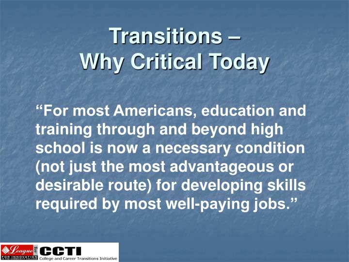 Transitions why critical today