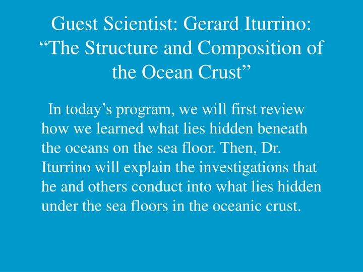 Guest scientist gerard iturrino the structure and composition of the ocean crust