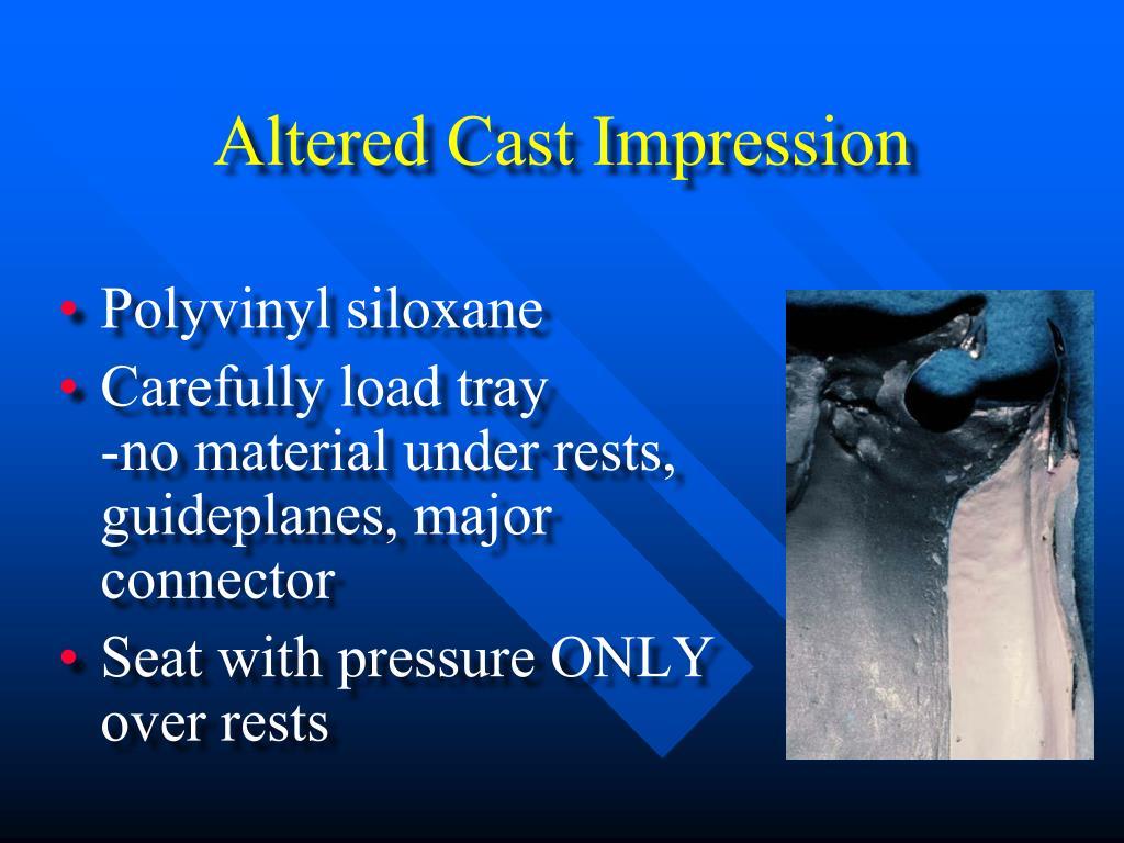 Altered Cast Impression