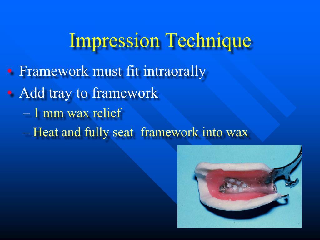 Impression Technique