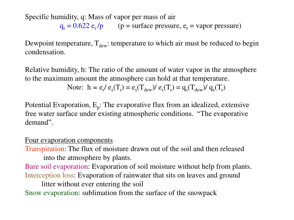 Specific humidity, q: Mass of vapor per mass of air