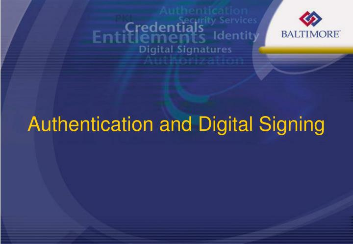Authentication and Digital Signing