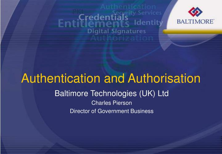Baltimore technologies uk ltd charles pierson director of government business