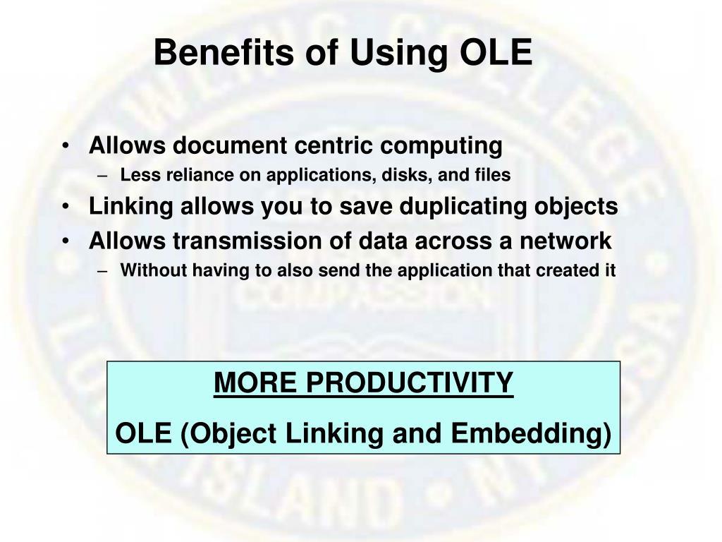 Benefits of Using OLE