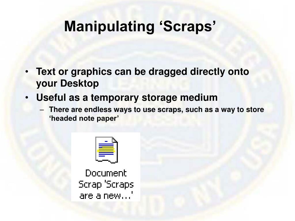 Manipulating 'Scraps'
