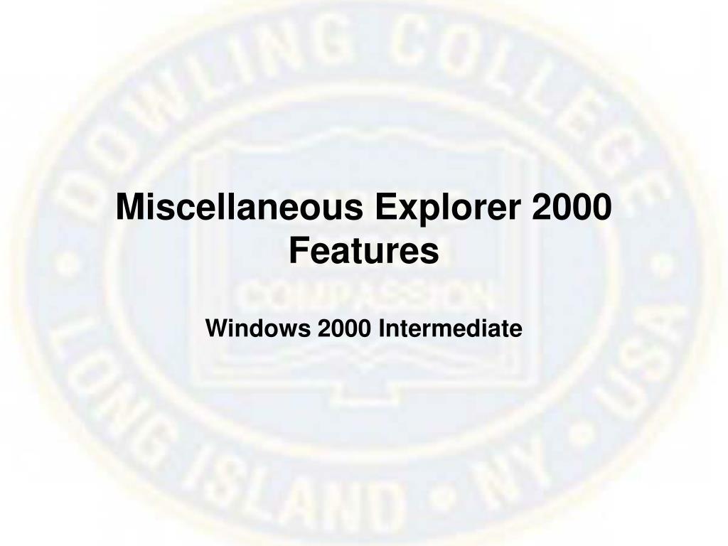 Miscellaneous Explorer 2000 Features