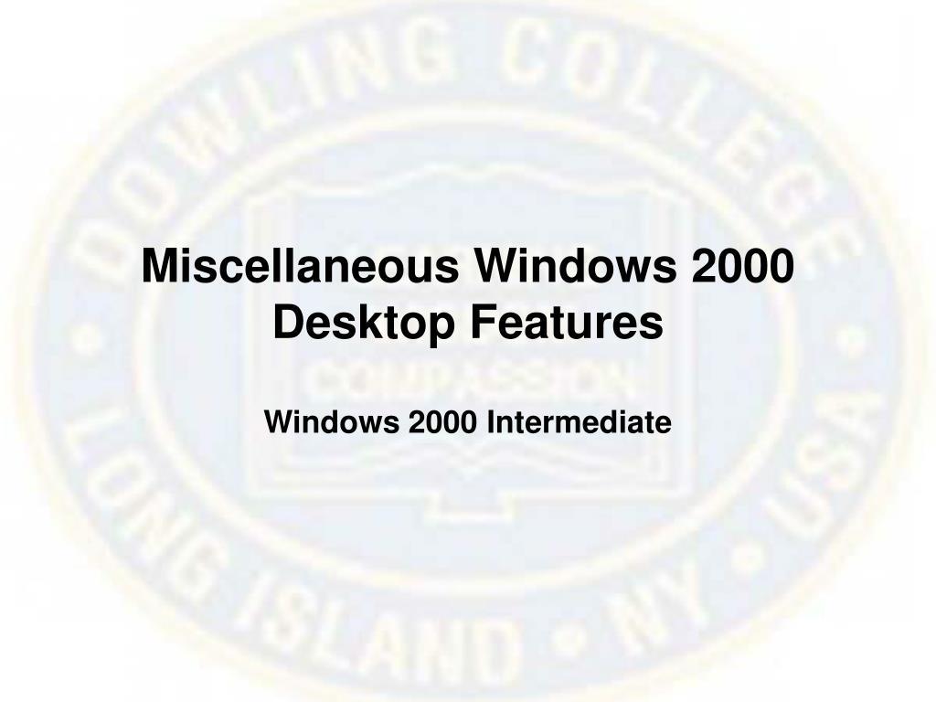 Miscellaneous Windows 2000 Desktop Features