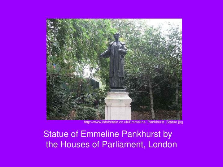 http://www.infobritain.co.uk/Emmeline_Pankhurst_Statue.jpg