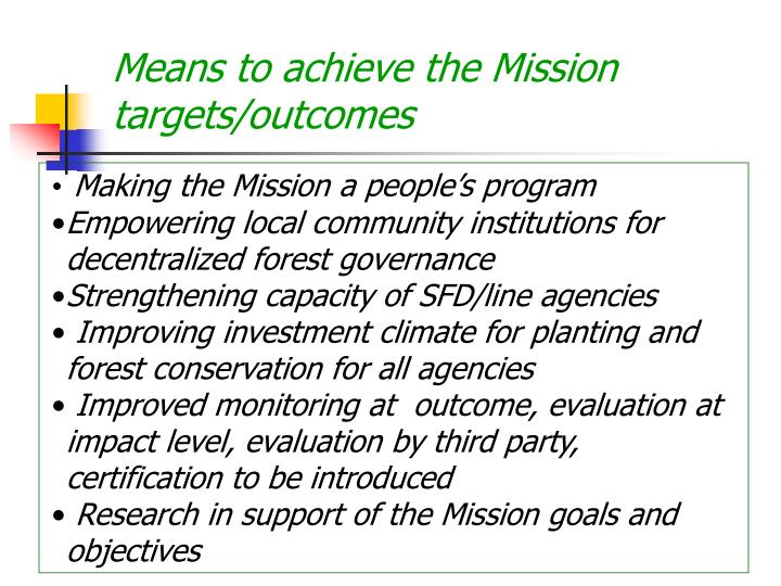 Means to achieve the Mission targets/outcomes
