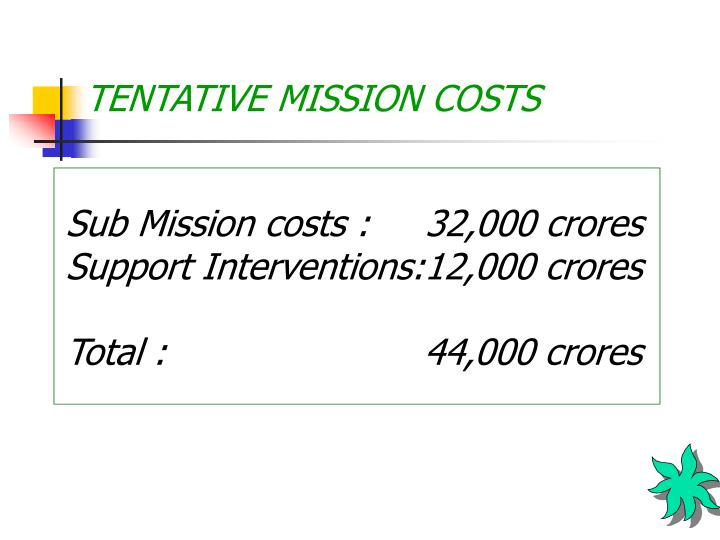 TENTATIVE MISSION COSTS