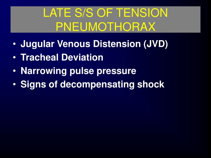 LATE S/S OF TENSION PNEUMOTHORAX