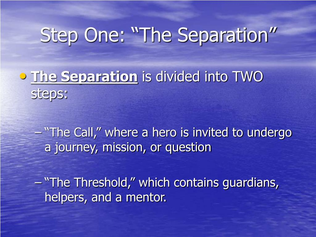 """Step One: """"The Separation"""""""