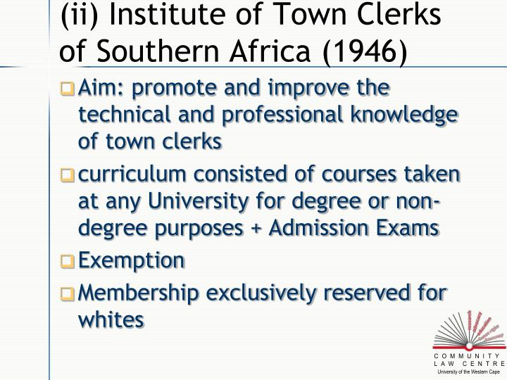 (ii) Institute of Town Clerks of Southern Africa (1946)