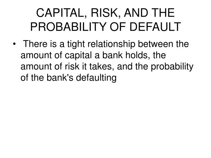 Capital risk and the probability of default