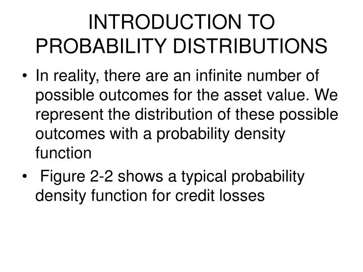 INTRODUCTION TO PROBABILITY DISTRIBUTIONS