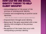 how can we use social identity theory to help client groups