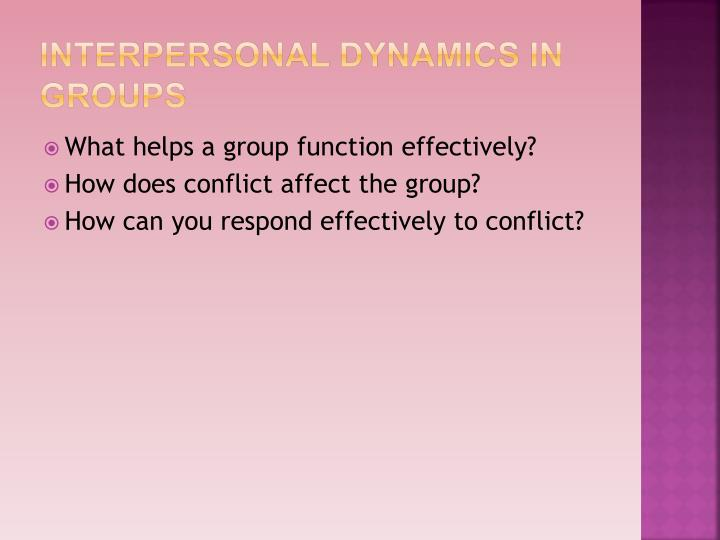 Interpersonal dynamics in groups