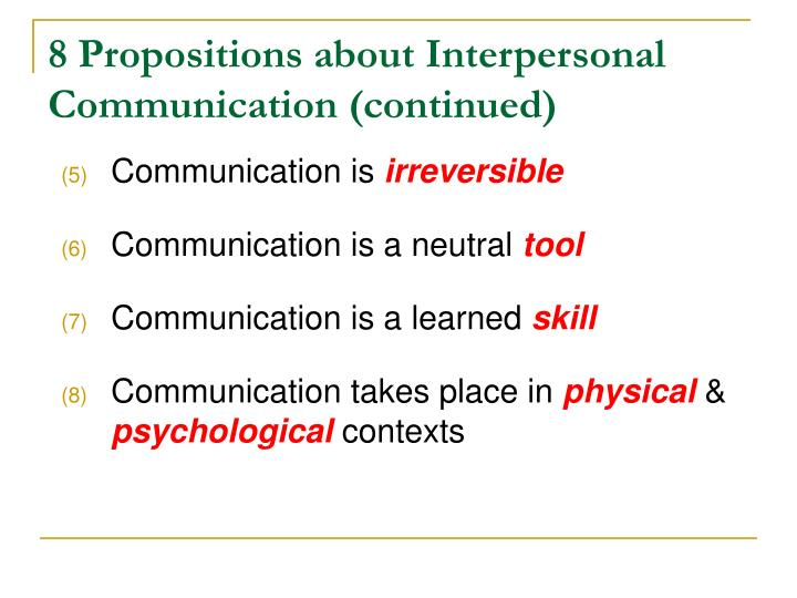 8 Propositions about Interpersonal Communication (continued)