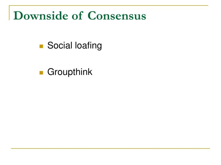 Downside of Consensus