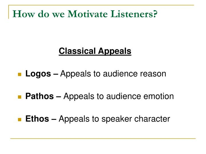 How do we Motivate Listeners?