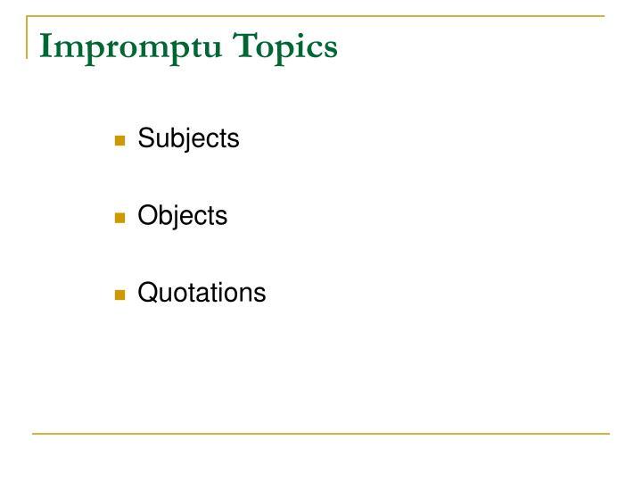 Impromptu Topics