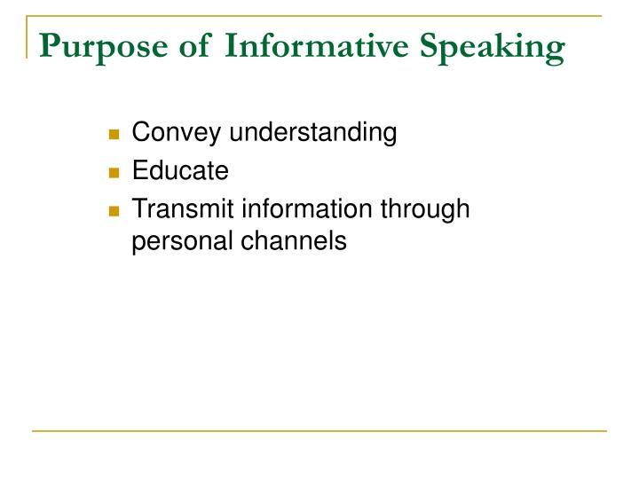 Purpose of Informative Speaking