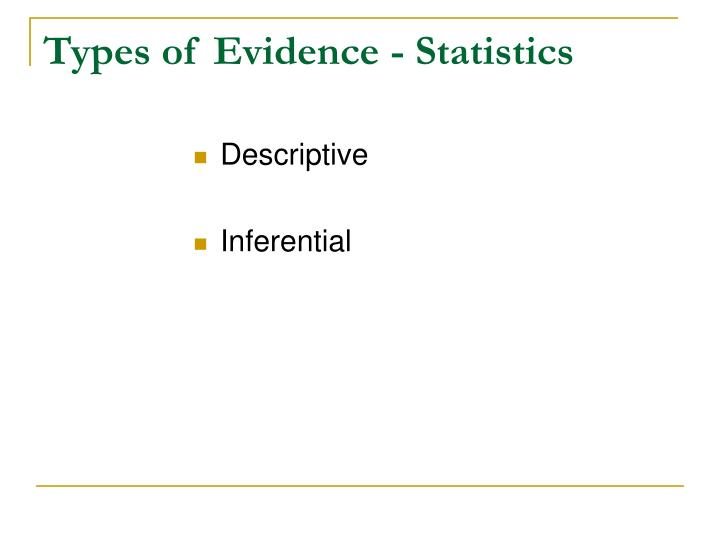 Types of Evidence - Statistics