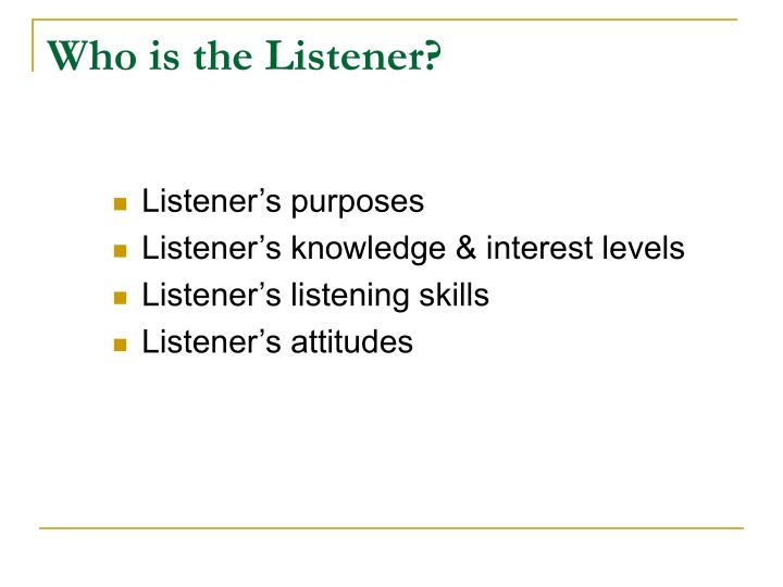 Who is the Listener?