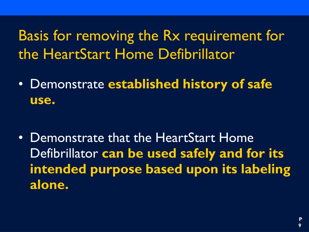 Basis for removing the Rx requirement for the HeartStart Home Defibrillator