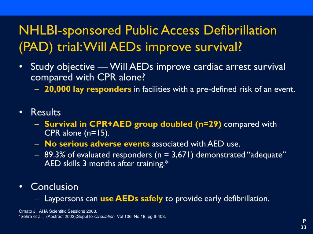 NHLBI-sponsored Public Access Defibrillation (PAD) trial: Will AEDs improve survival?