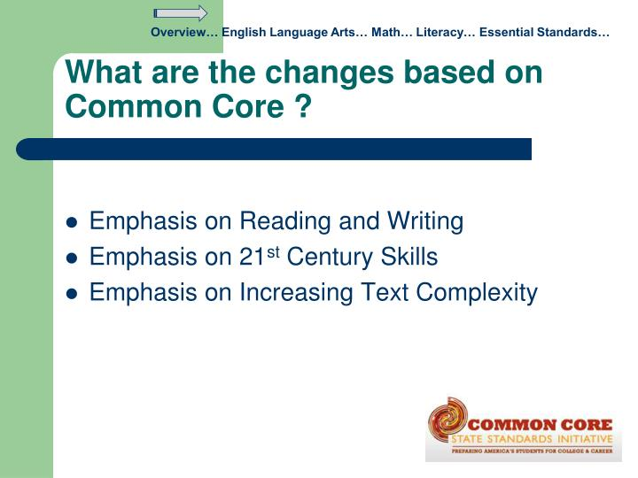 What are the changes based on common core
