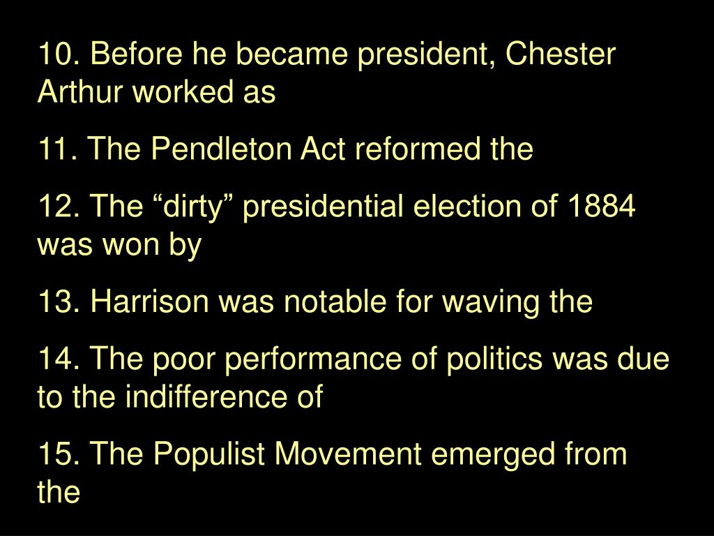 10. Before he became president, Chester Arthur worked as