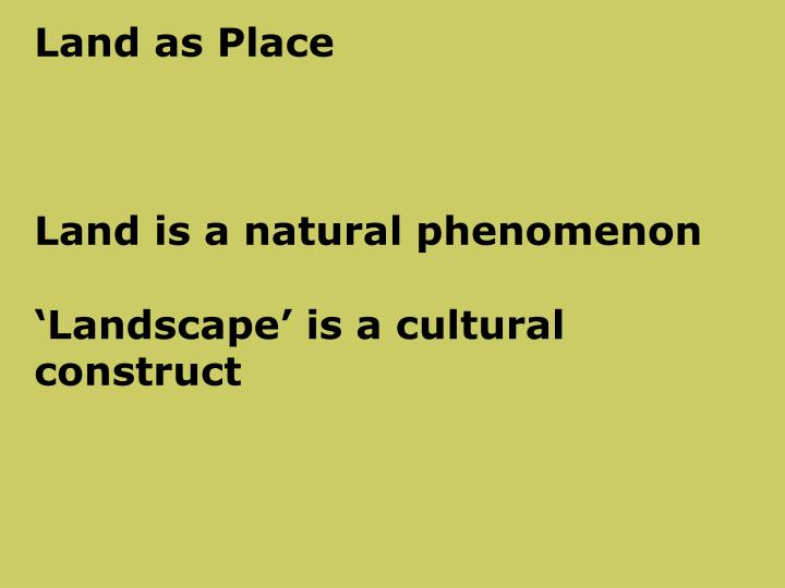 Land as Place