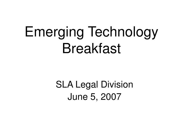 Emerging technology breakfast