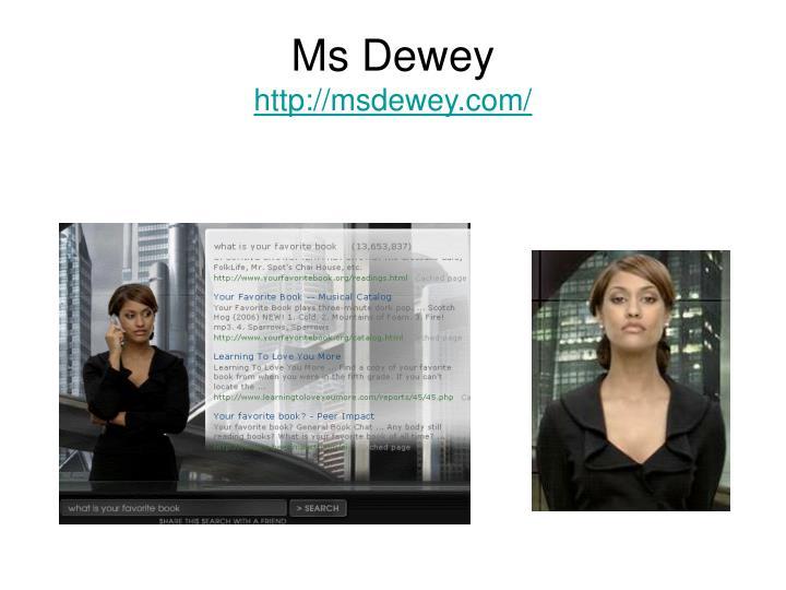Ms Dewey