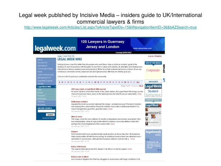 Legal week publshed by Incisive Media – insiders guide to UK/International commercial lawyers & firms