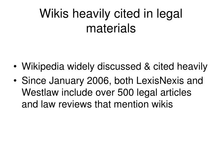 Wikis heavily cited in legal materials