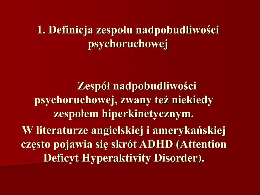 1. Definicja zespołu nadpobudliwości psychoruchowej