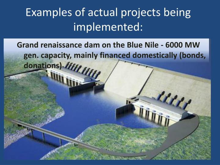 Examples of actual projects being implemented:
