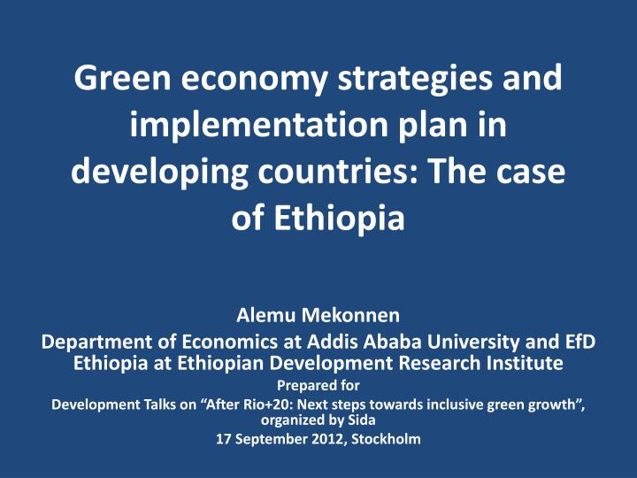 Green economy strategies and implementation plan in developing countries the case of ethiopia