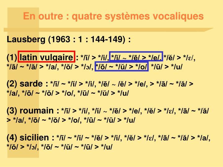 En outre : quatre systèmes vocaliques