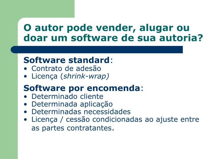O autor pode vender, alugar ou doar um software de sua autoria?