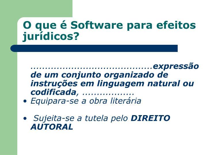 O que é Software para efeitos jurídicos?