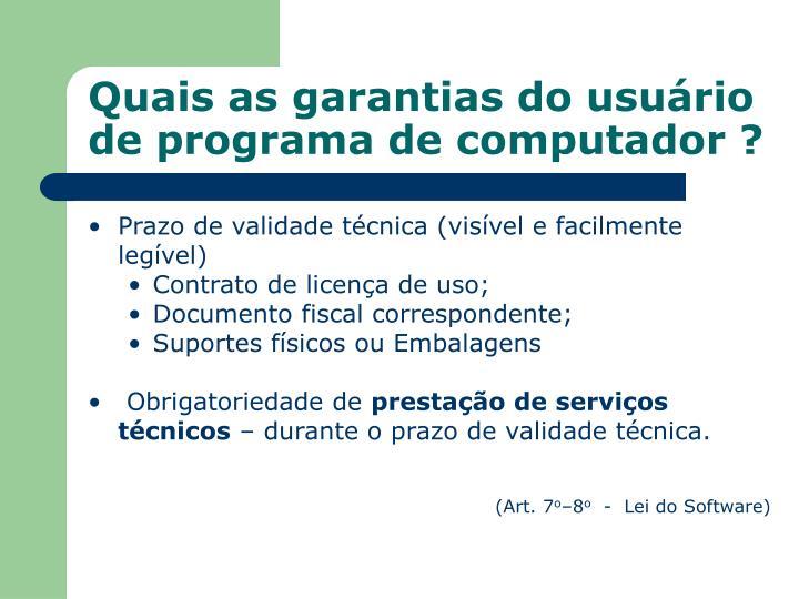Quais as garantias do usuário de programa de computador ?