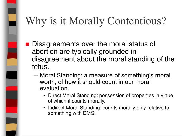 Why is it Morally Contentious?