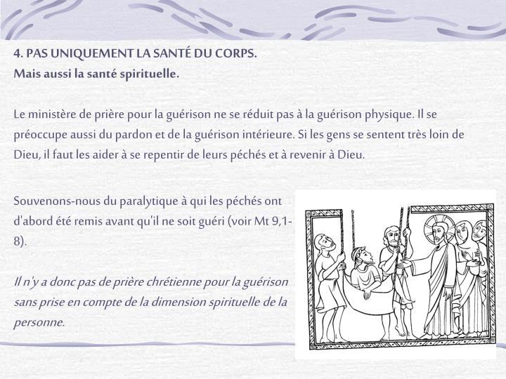 4. PAS UNIQUEMENT LA SANTÉ DU CORPS.