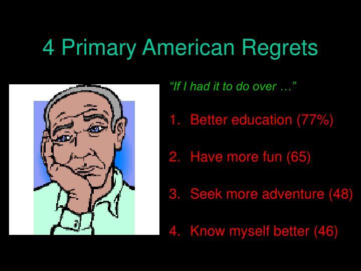 4 Primary American Regrets