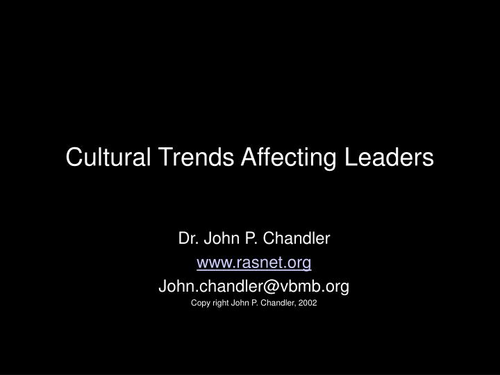 Cultural Trends Affecting Leaders