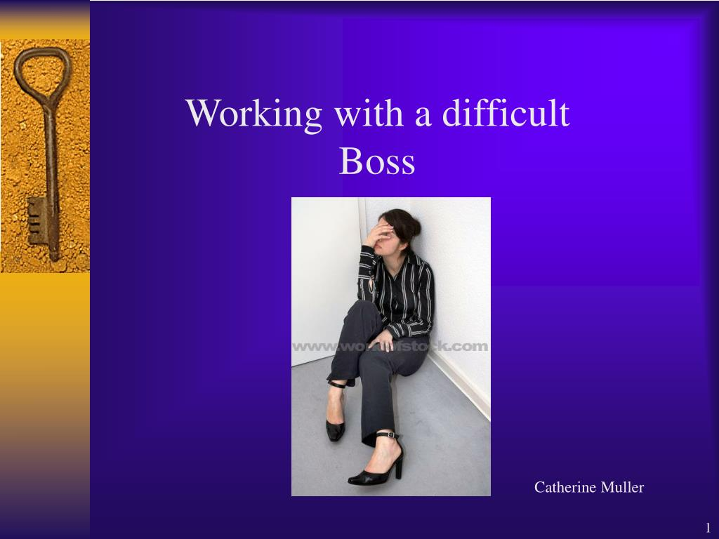 Working with a difficult Boss